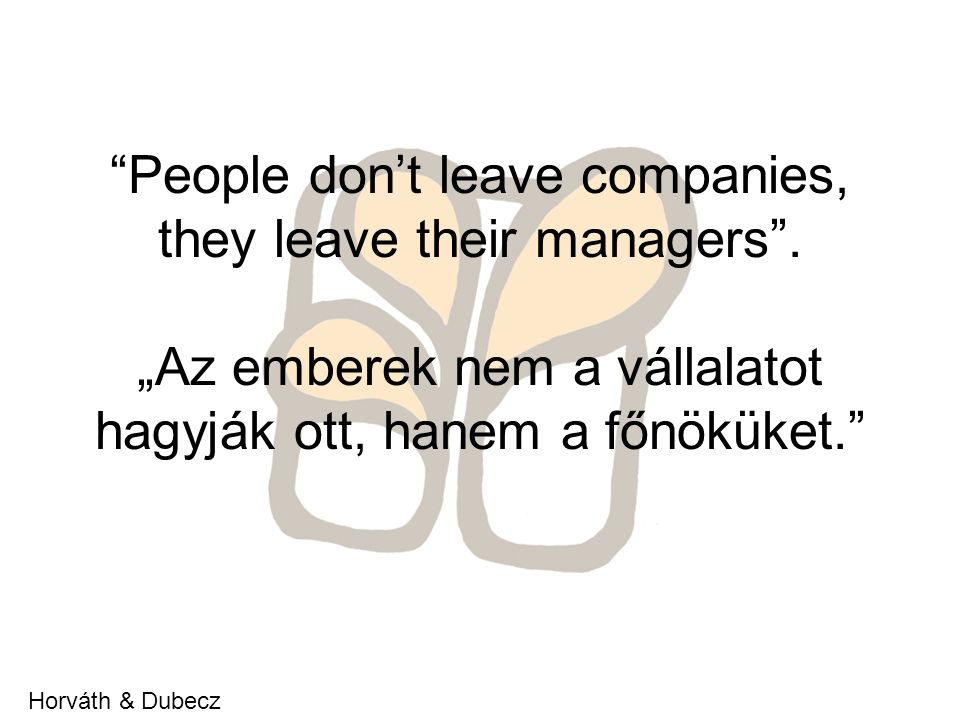 People don't leave companies, they leave their managers .