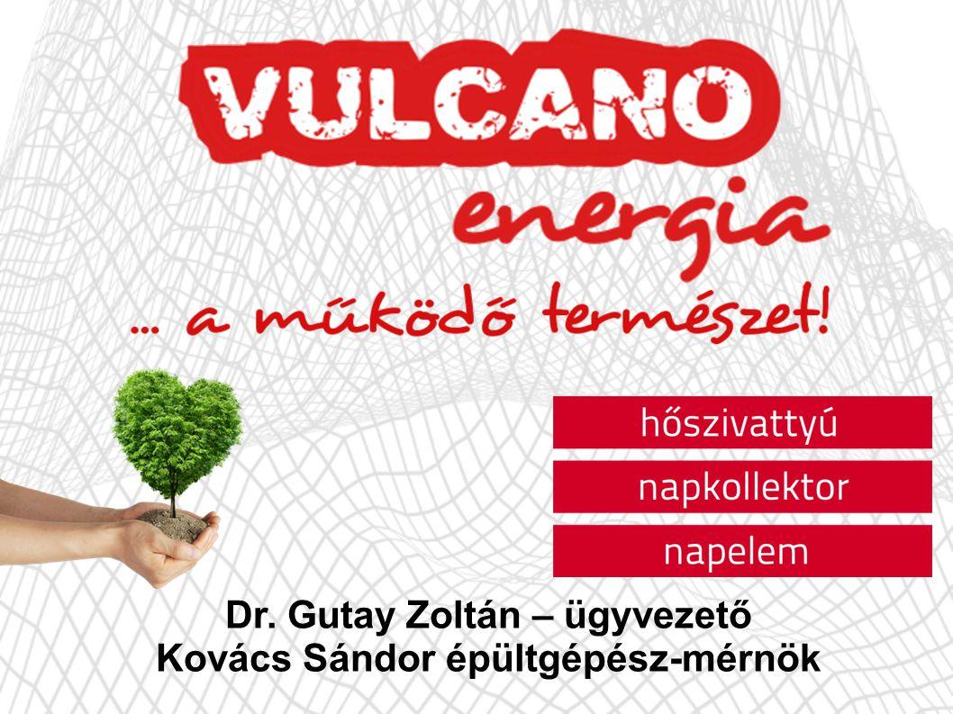 Dr. Gutay Zoltán – ügyvezető Kovács Sándor épültgépész-mérnök