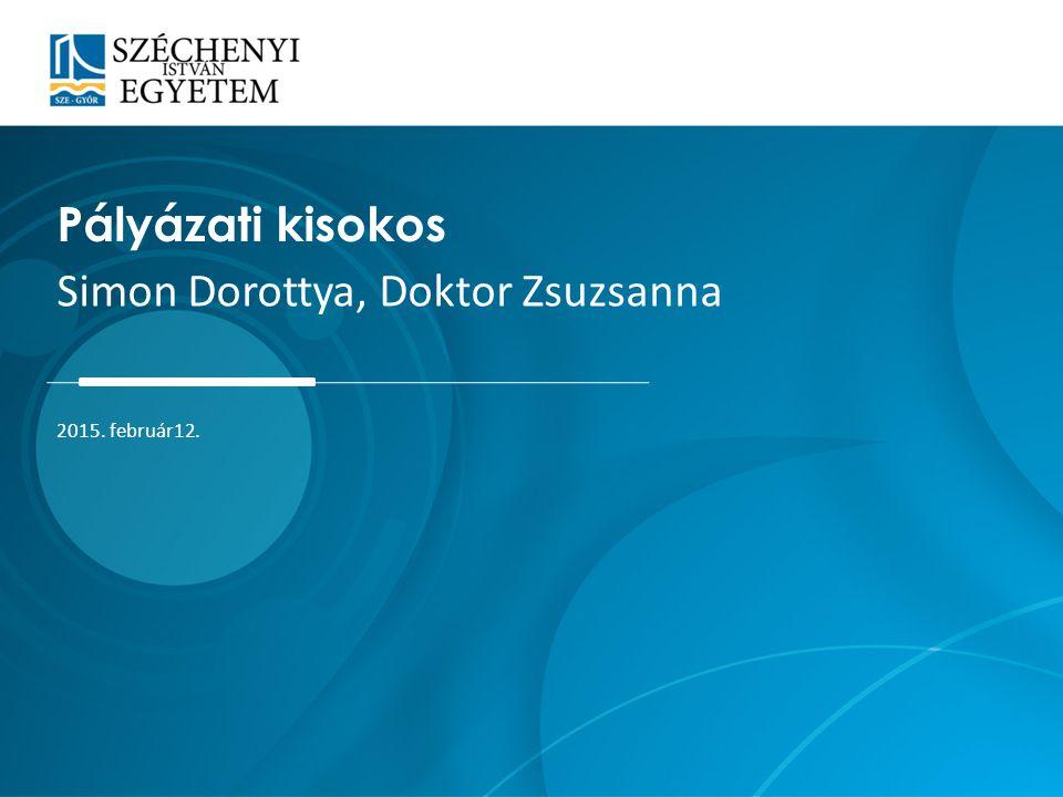 Pályázati kisokos Simon Dorottya, Doktor Zsuzsanna 2015. február12.