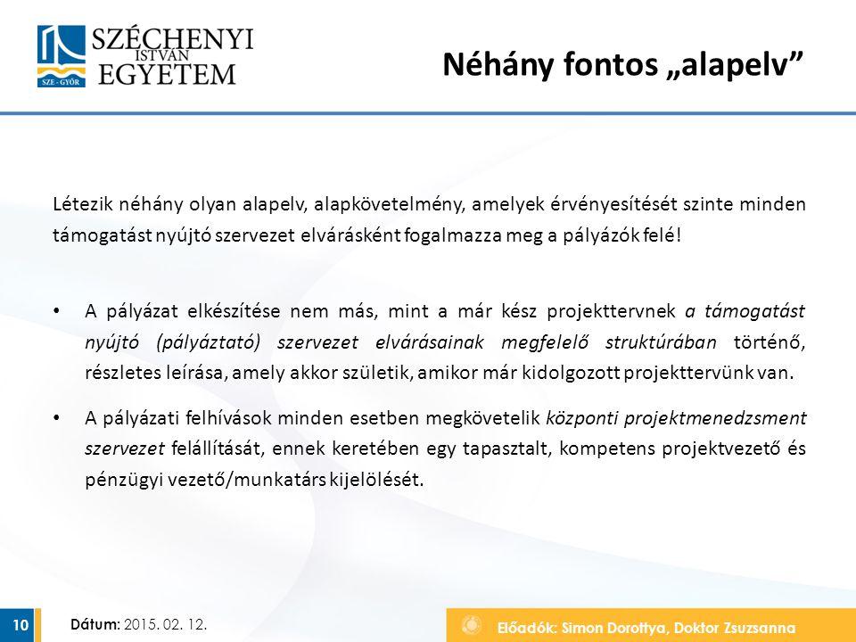 Előadók: Simon Dorottya, Doktor Zsuzsanna Dátum: 2015. 02. 12. Létezik néhány olyan alapelv, alapkövetelmény, amelyek érvényesítését szinte minden tám