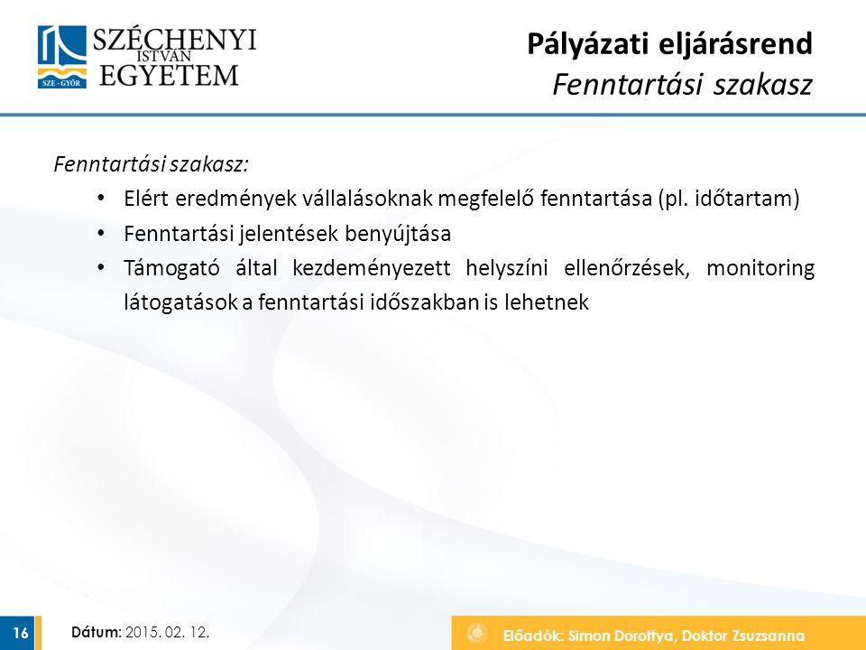 Előadók: Simon Dorottya, Doktor Zsuzsanna Dátum: 2015. 02. 12. Fenntartási szakasz: Elért eredmények vállalásoknak megfelelő fenntartása (pl. időtarta