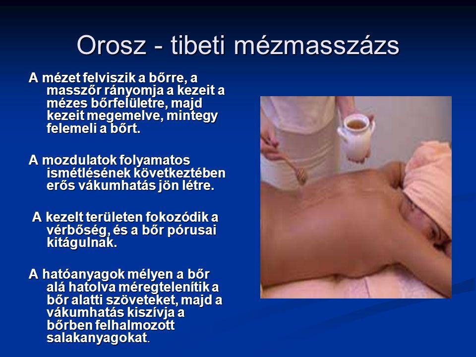Orosz - tibeti mézmasszázs A mézet felviszik a bőrre, a masszőr rányomja a kezeit a mézes bőrfelületre, majd kezeit megemelve, mintegy felemeli a bőrt