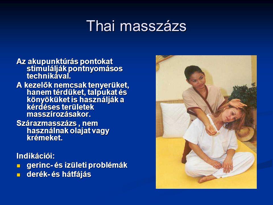 Thai masszázs Az akupunktúrás pontokat stimulálják pontnyomásos technikával. A kezelők nemcsak tenyerüket, hanem térdüket, talpukat és könyöküket is h