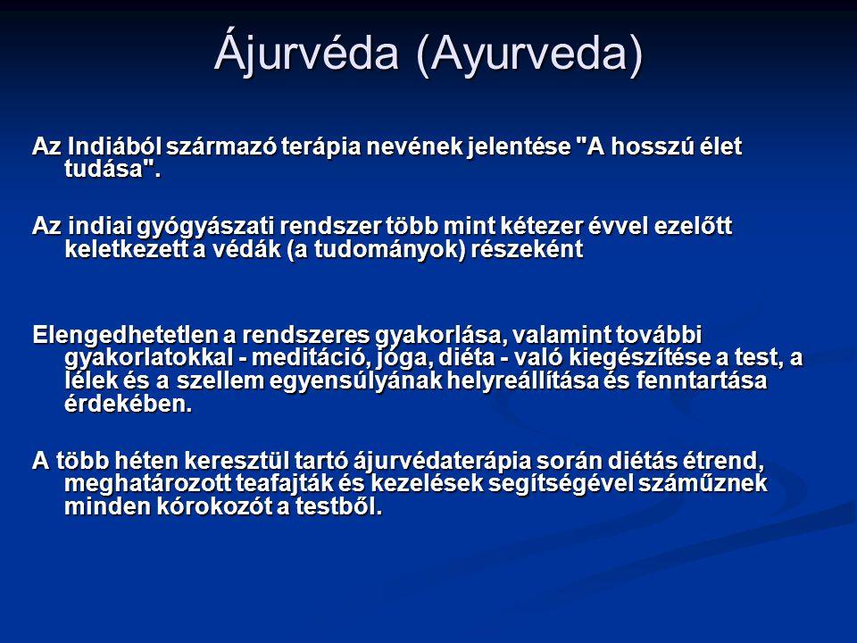Ájurvéda (Ayurveda) Az Indiából származó terápia nevének jelentése