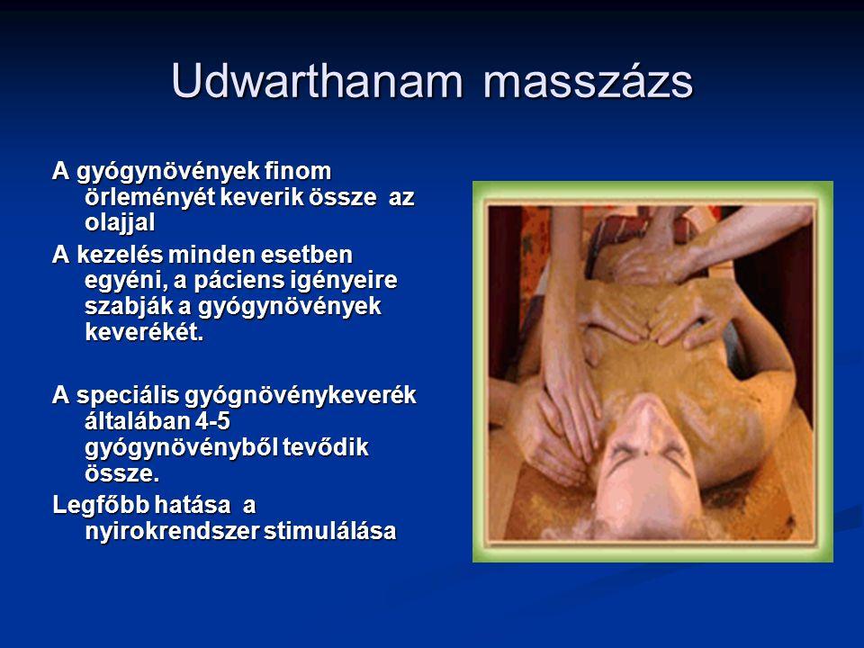 Udwarthanam masszázs A gyógynövények finom örleményét keverik össze az olajjal A kezelés minden esetben egyéni, a páciens igényeire szabják a gyógynöv