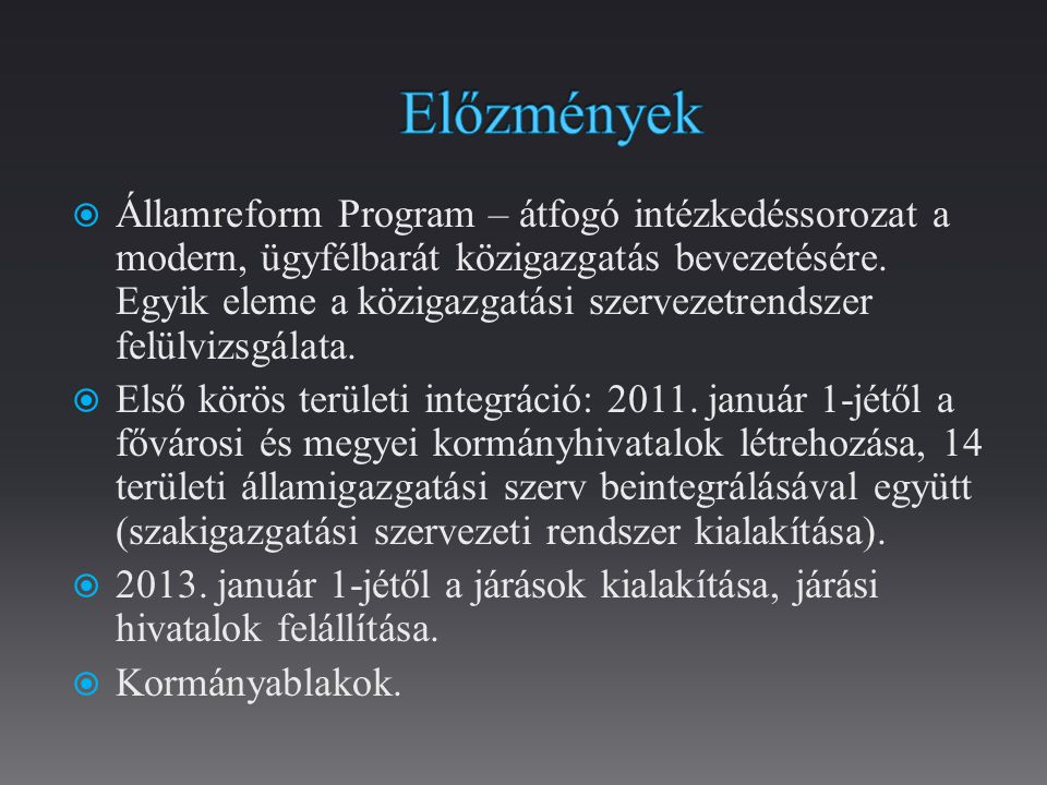 Többek között az alábbi célkitűzések:  Az állami humántőke reformja (pl.: az állami szférában foglalkoztatottak létszámának intézményi szintű felülvizsgálata, közszolgálati életpályamodell kidolgozása és bevezetése; a személyi szakmai átjárhatóság megteremtése).
