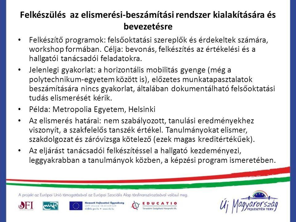 Felkészülés az elismerési-beszámítási rendszer kialakítására és bevezetésre Felkészítő programok: felsőoktatási szereplők és érdekeltek számára, workshop formában.