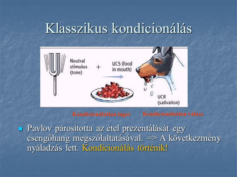 Klasszikus kondicionálás Pavlov párosította az étel prezentálását egy csengőhang megszólaltatásával. => A következmény nyáladzás lett. Kondicionálás t