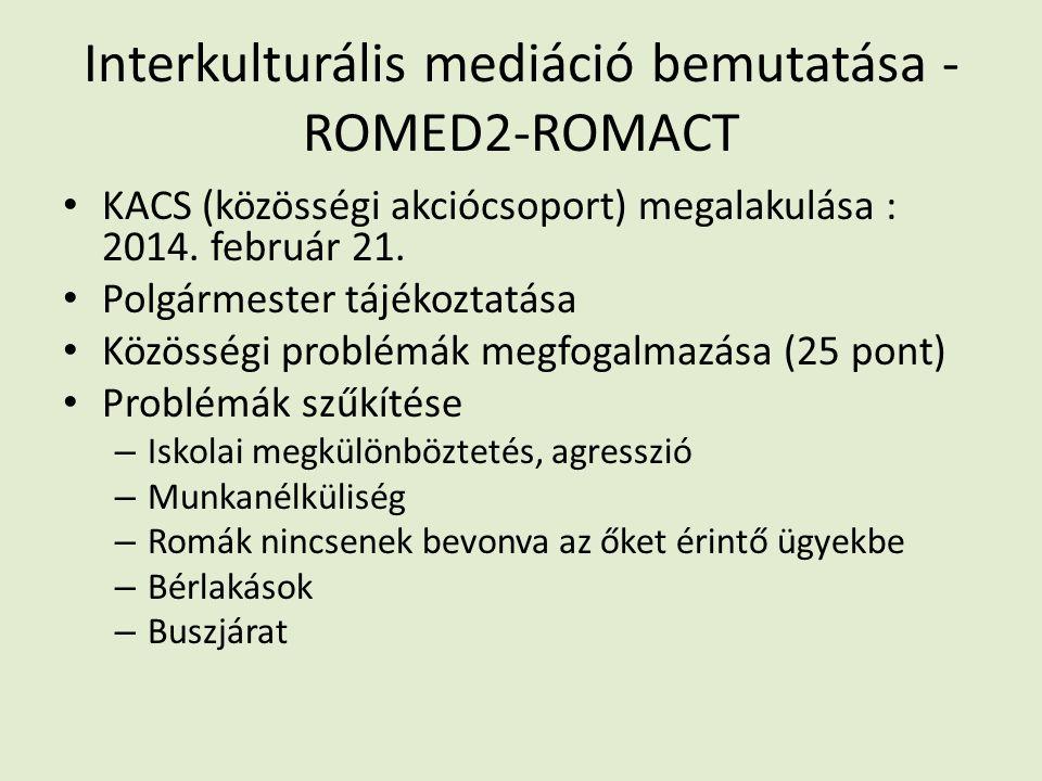 Interkulturális mediáció bemutatása - ROMED2-ROMACT KACS (közösségi akciócsoport) megalakulása : 2014.