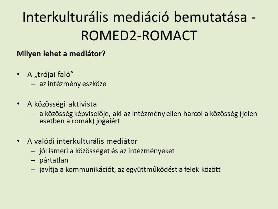 Interkulturális mediáció bemutatása - ROMED2-ROMACT Milyen lehet a mediátor.