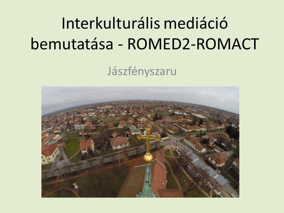 Interkulturális mediáció bemutatása - ROMED2-ROMACT Jászfényszaru