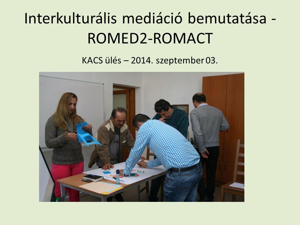 Interkulturális mediáció bemutatása - ROMED2-ROMACT KACS ülés – 2014. szeptember 03.