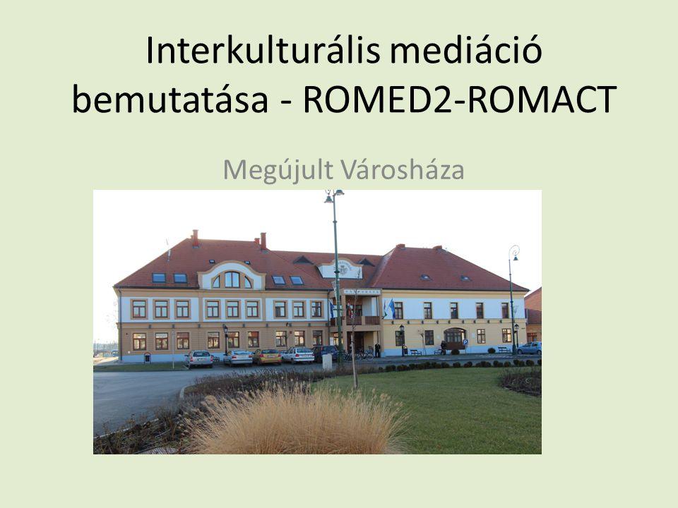 Interkulturális mediáció bemutatása - ROMED2-ROMACT Megújult Városháza
