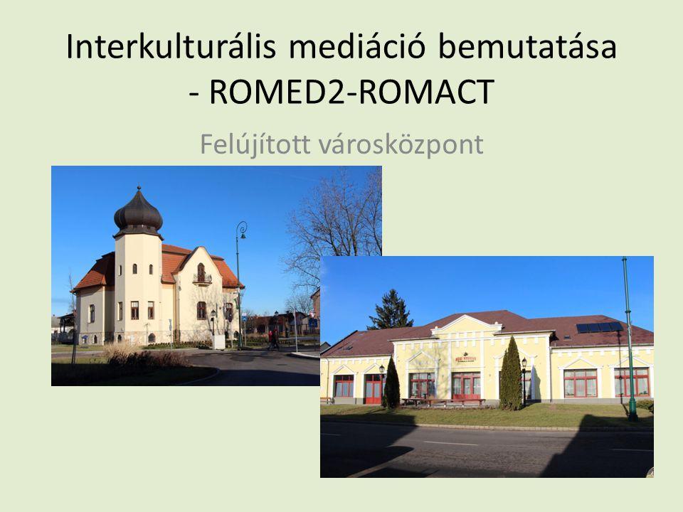 Interkulturális mediáció bemutatása - ROMED2-ROMACT Felújított városközpont