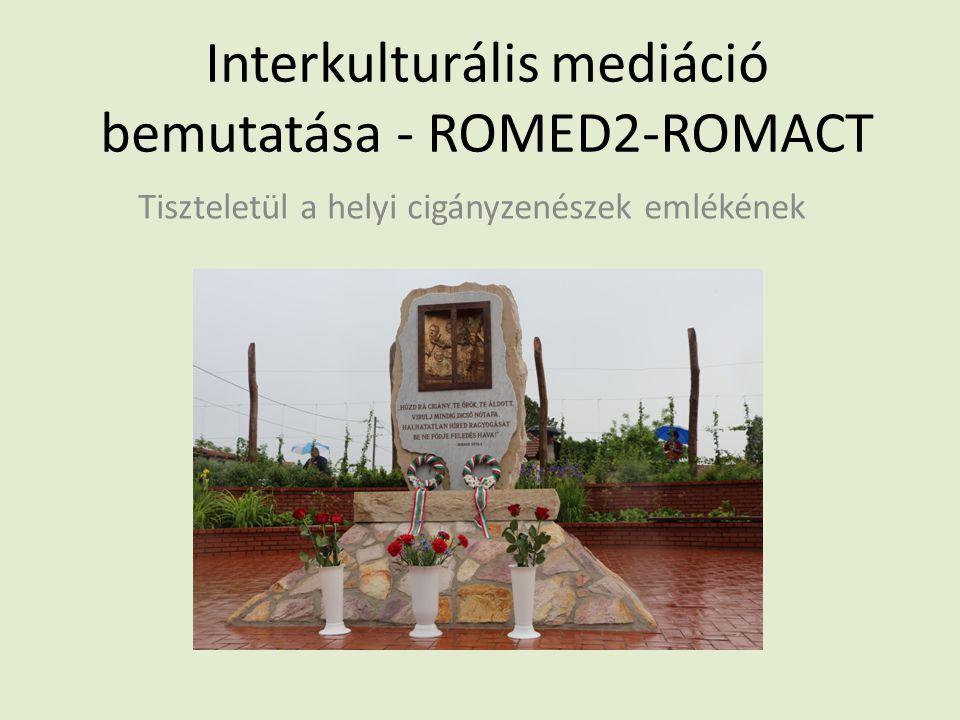 Interkulturális mediáció bemutatása - ROMED2-ROMACT Tiszteletül a helyi cigányzenészek emlékének