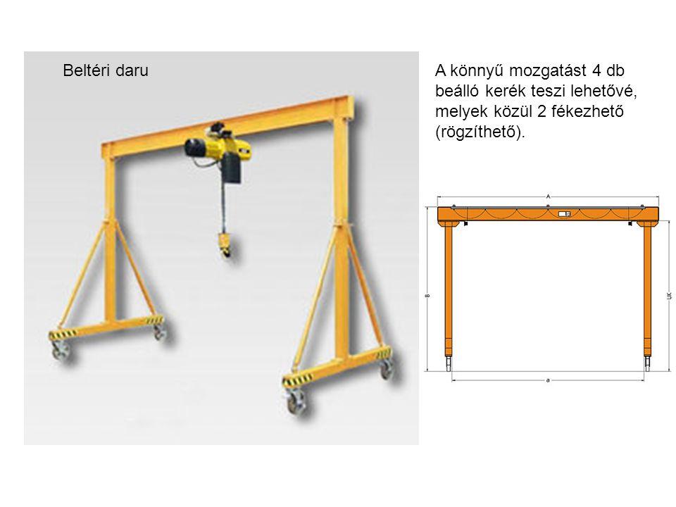 A könnyű mozgatást 4 db beálló kerék teszi lehetővé, melyek közül 2 fékezhető (rögzíthető). Beltéri daru