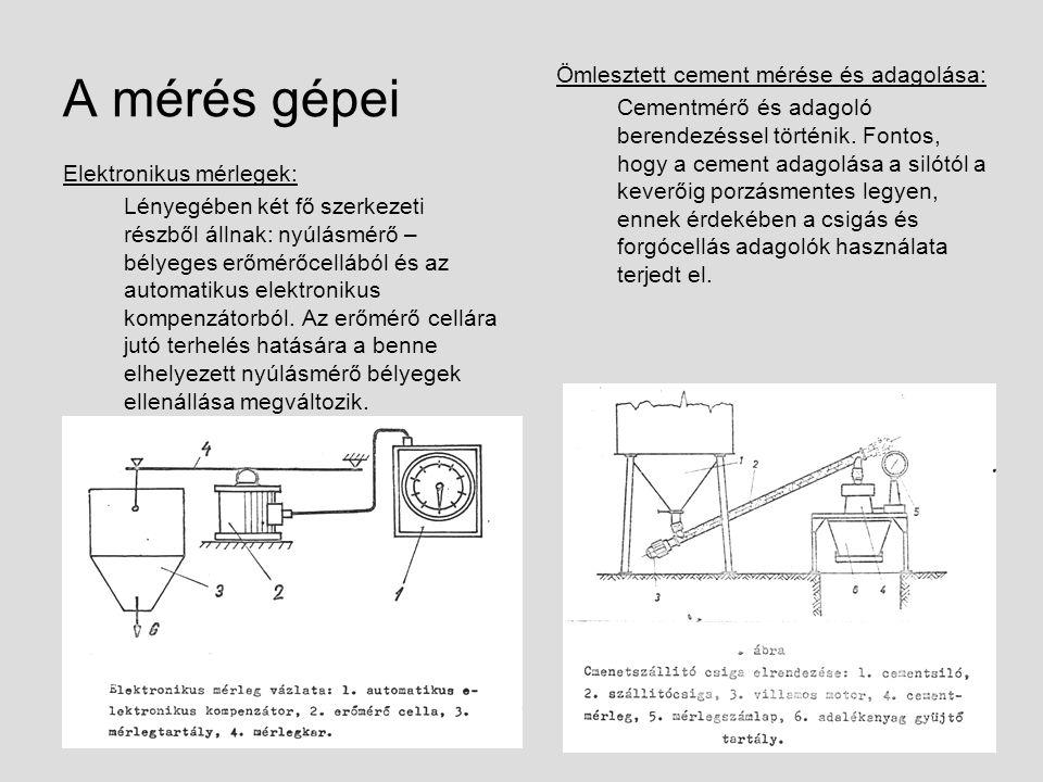 A mérés gépei Elektronikus mérlegek: Lényegében két fő szerkezeti részből állnak: nyúlásmérő – bélyeges erőmérőcellából és az automatikus elektronikus