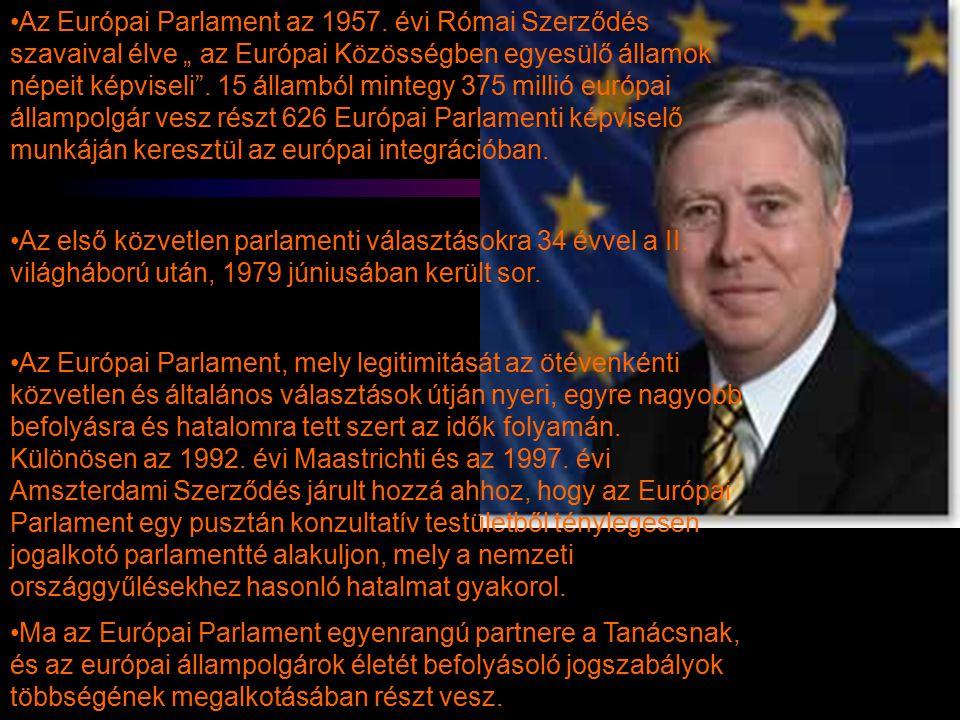 """Az Európai Parlament az 1957. évi Római Szerződés szavaival élve """" az Európai Közösségben egyesülő államok népeit képviseli"""". 15 államból mintegy 375"""