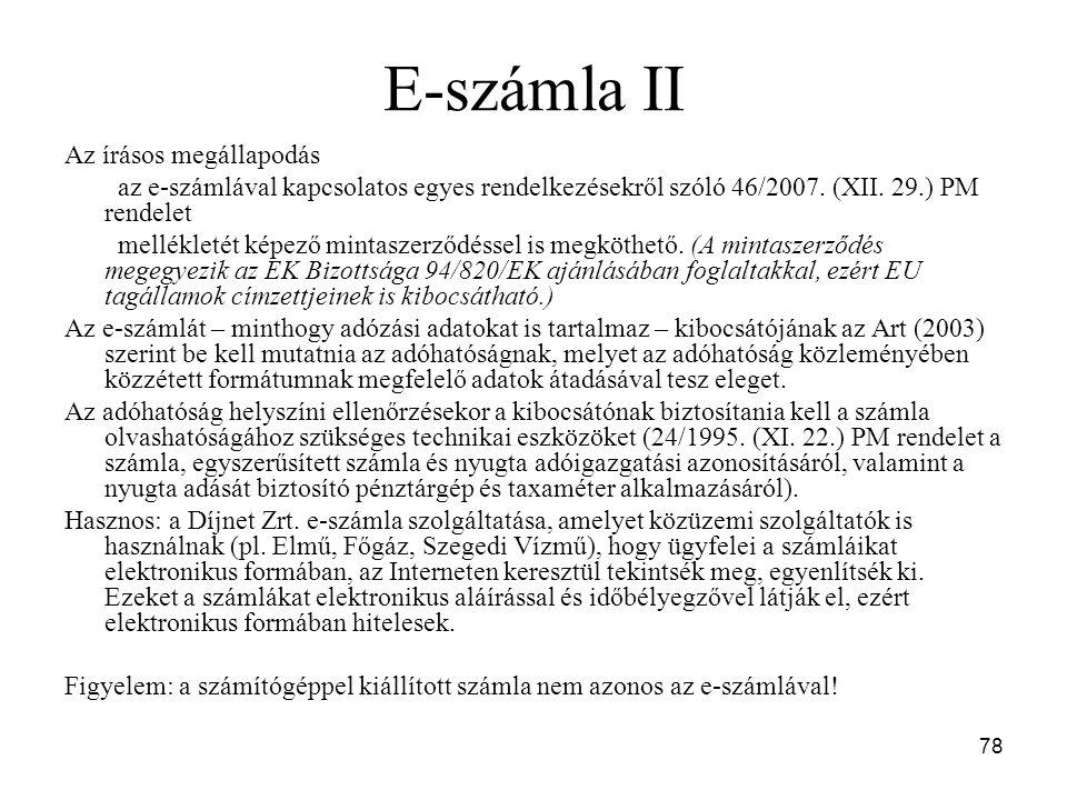 78 E-számla II Az írásos megállapodás az e-számlával kapcsolatos egyes rendelkezésekről szóló 46/2007.
