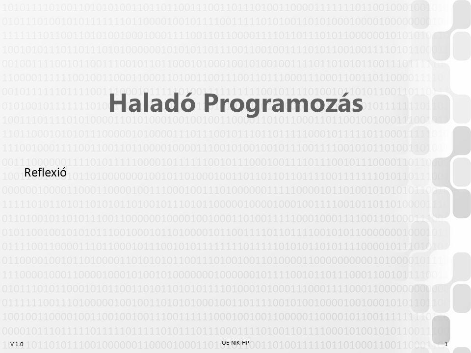 V 1.0 OE-NIK HP 1 Haladó Programozás Reflexió