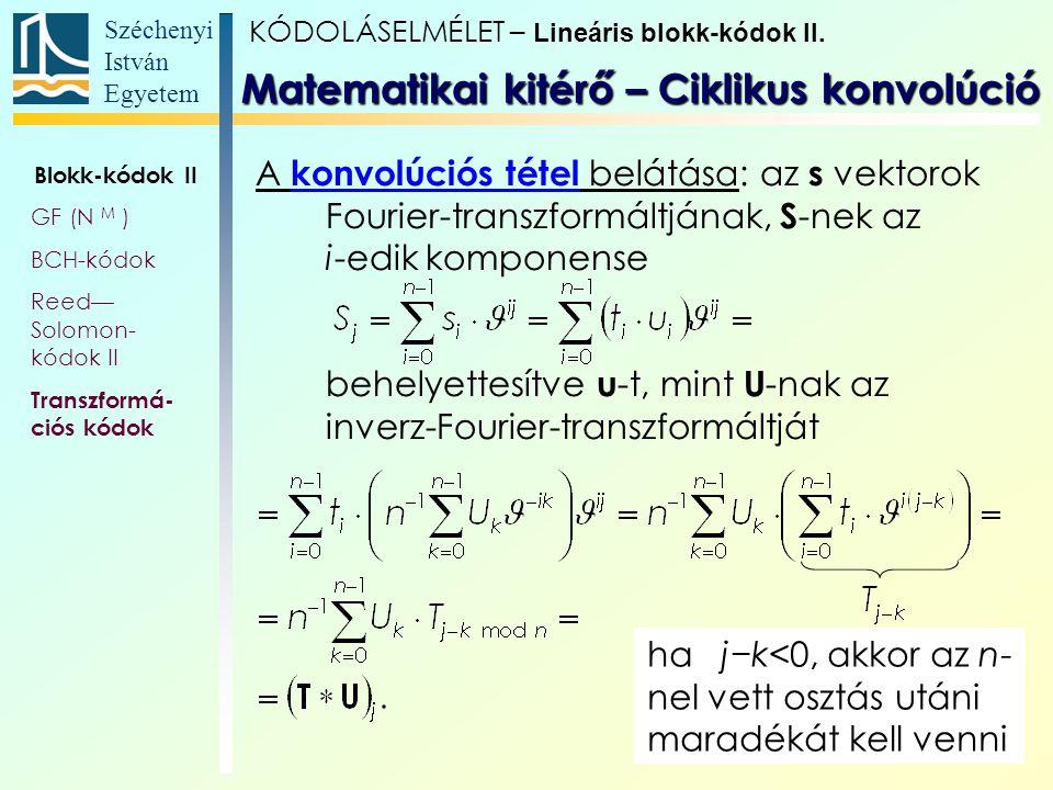 Széchenyi István Egyetem 24 A konvolúciós tétel belátása: az s vektorok Fourier-transzformáltjának, S -nek az i-edik komponense behelyettesítve u -t,