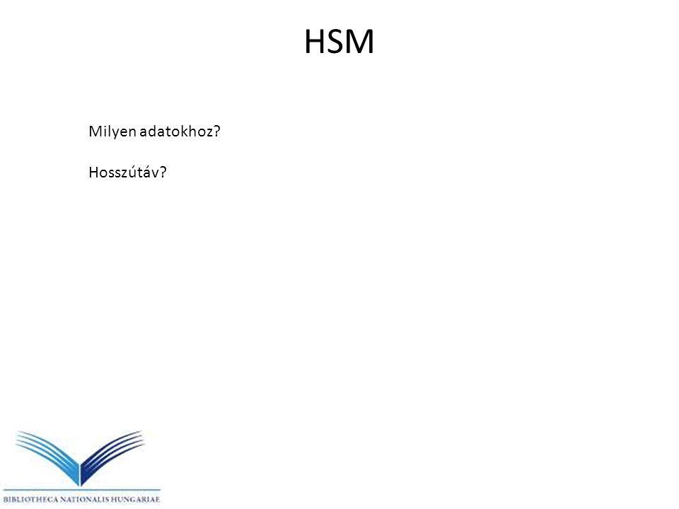 HSM Milyen adatokhoz Hosszútáv
