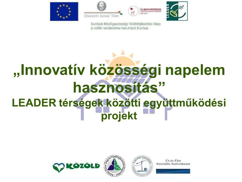 """""""Innovatív közösségi napelem hasznosítás LEADER térségek közötti együttműködési projekt"""