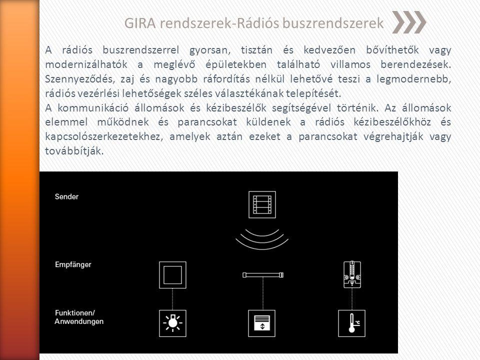 GIRA rendszerek Kényelmes világítás- és világítási kép kezelés A már meglévő telepítésekhez kevés ráfordítással új kezelőpontok szerelhetők, így például a lámpák kapcsolása és a fényerő szabályozása egy másik helyről is lehetséges lesz.