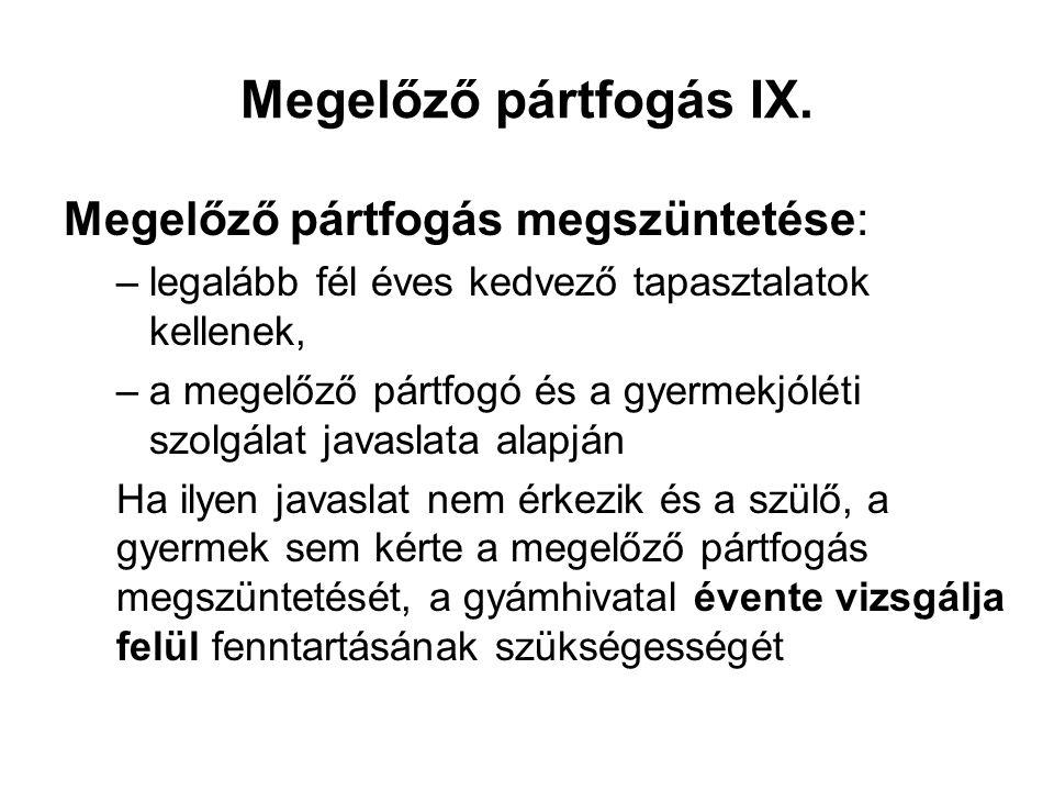 Megelőző pártfogás IX.