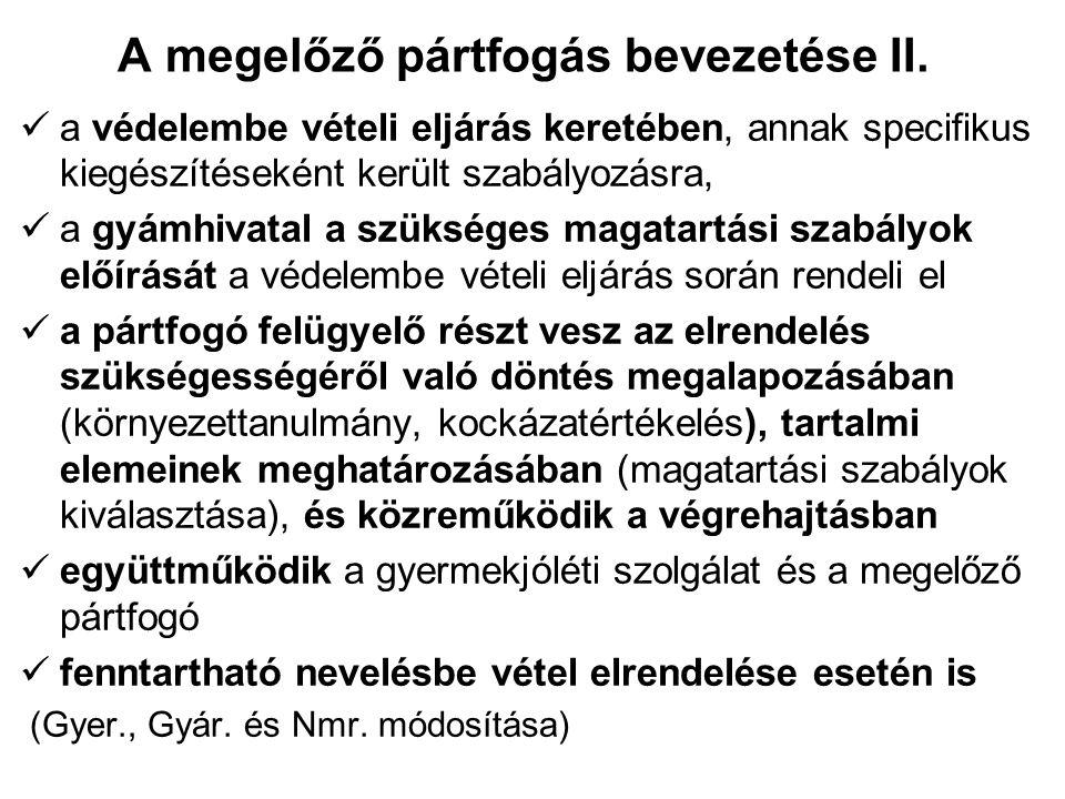 A megelőző pártfogás bevezetése II.