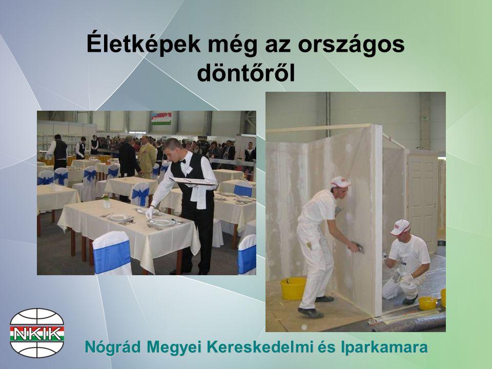 Nógrád Megyei Kereskedelmi és Iparkamara Életképek még az országos döntőről