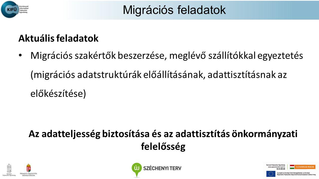 Aktuális feladatok Migrációs szakértők beszerzése, meglévő szállítókkal egyeztetés (migrációs adatstruktúrák előállításának, adattisztításnak az előké