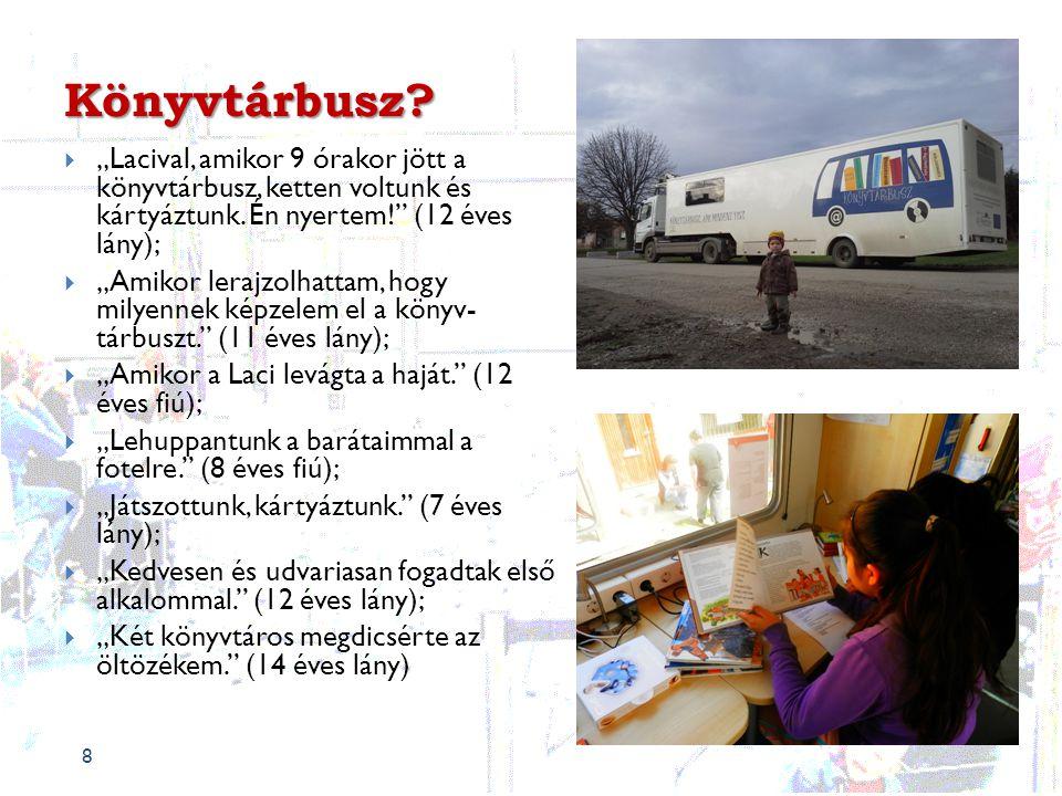 """Könyvtárbusz. 8  """"Lacival, amikor 9 órakor jött a könyvtárbusz, ketten voltunk és kártyáztunk."""