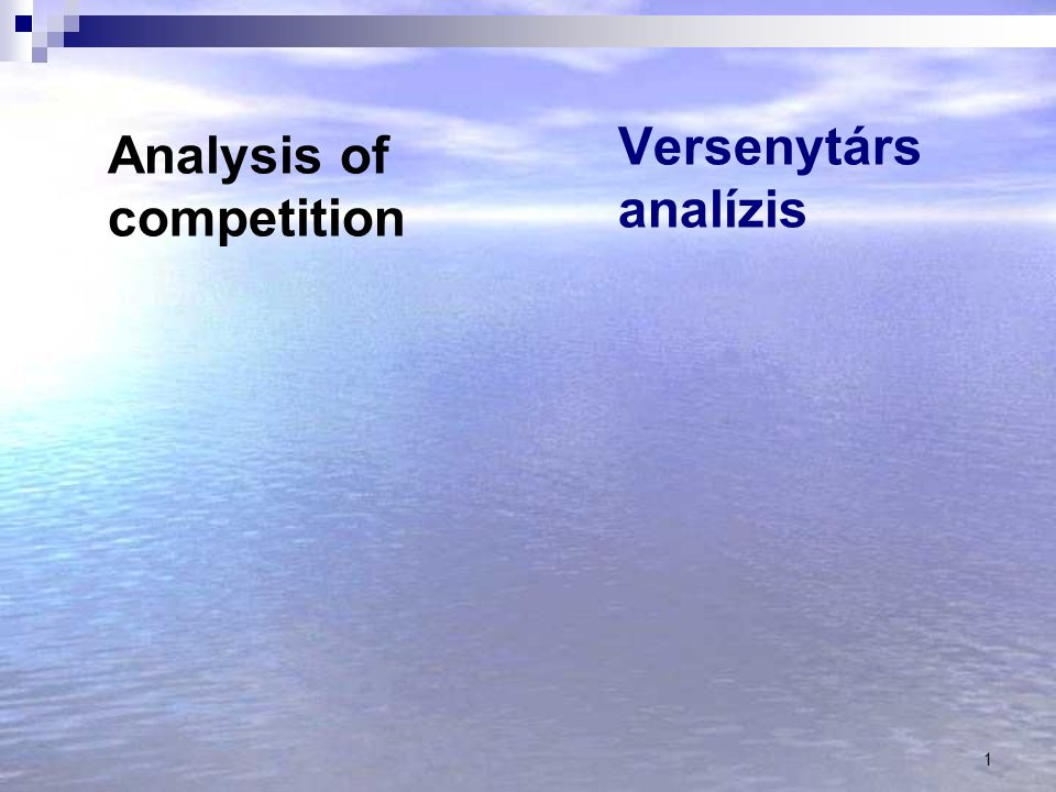 1 Versenytárs analízis Analysis of competition