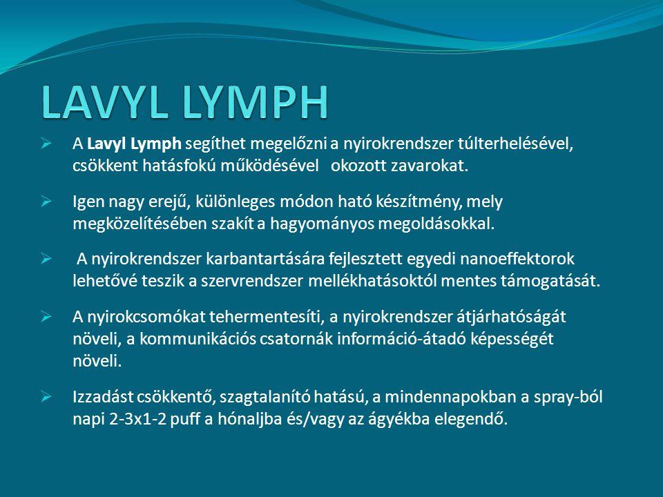 A Lavyl Lymph segíthet megelőzni a nyirokrendszer túlterhelésével, csökkent hatásfokú működésével okozott zavarokat.  Igen nagy erejű, különleges m