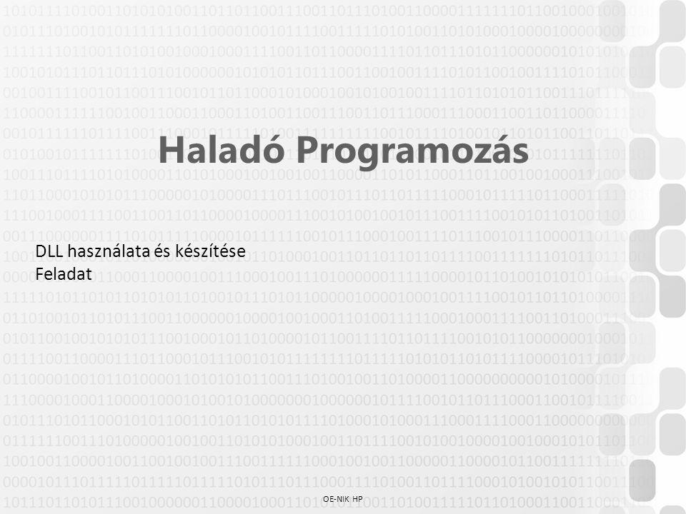 OE-NIK HP Haladó Programozás DLL használata és készítése Feladat