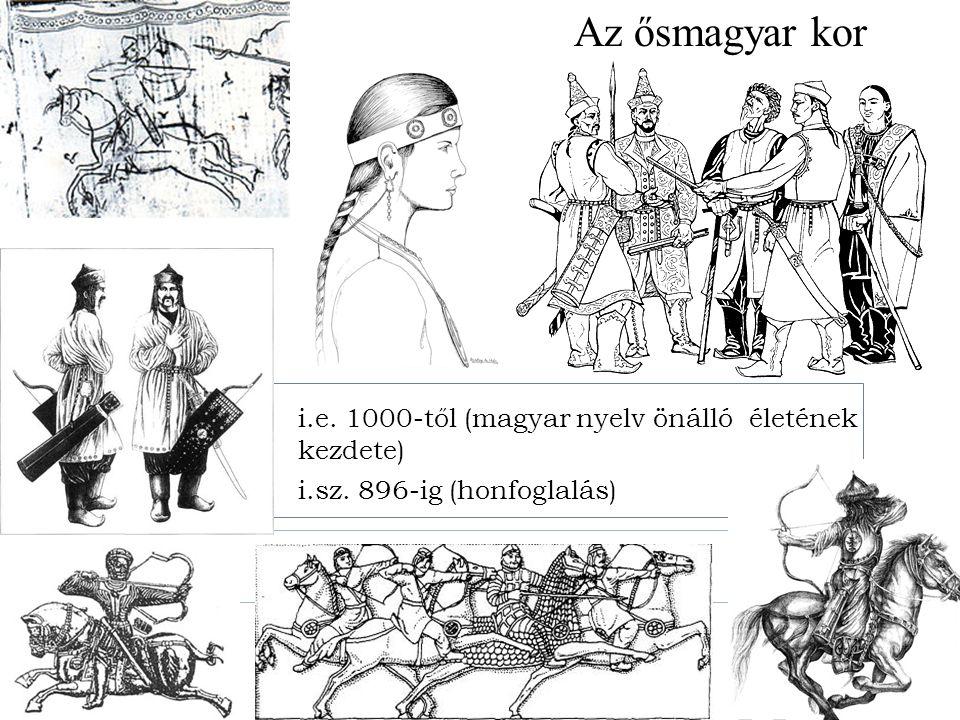 Az ősmagyar kor i.e. 1000-től (magyar nyelv önálló életének kezdete) i.sz. 896-ig (honfoglalás)