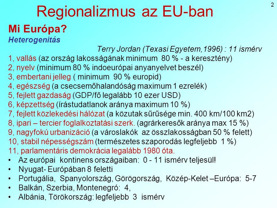 2 Regionalizmus az EU-ban Mi Európa.