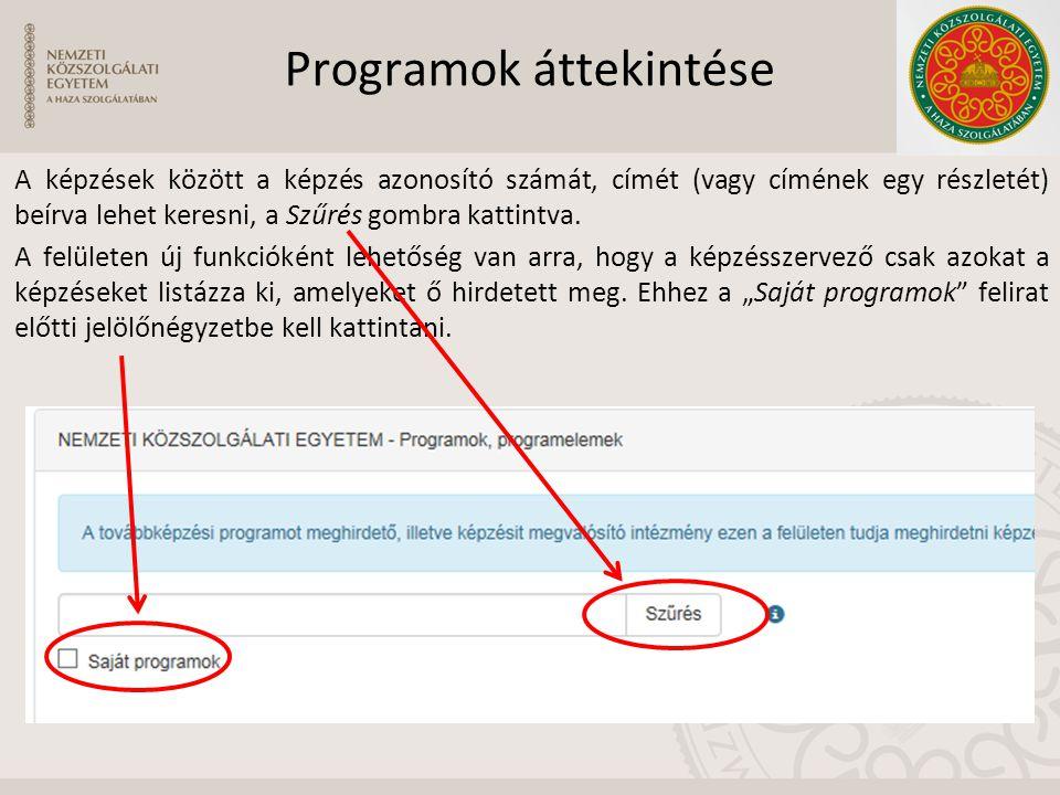 Programok áttekintése A képzések között a képzés azonosító számát, címét (vagy címének egy részletét) beírva lehet keresni, a Szűrés gombra kattintva.