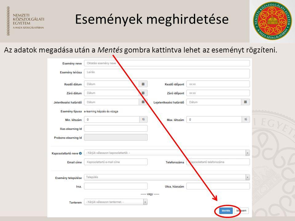 Események meghirdetése Az adatok megadása után a Mentés gombra kattintva lehet az eseményt rögzíteni.