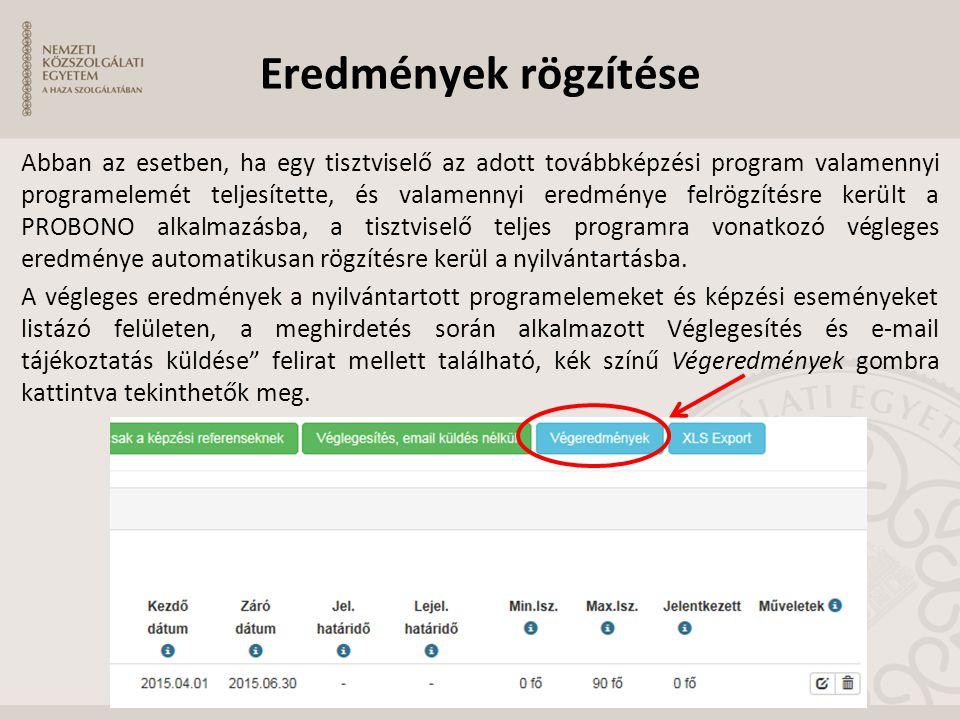 Eredmények rögzítése Abban az esetben, ha egy tisztviselő az adott továbbképzési program valamennyi programelemét teljesítette, és valamennyi eredmény