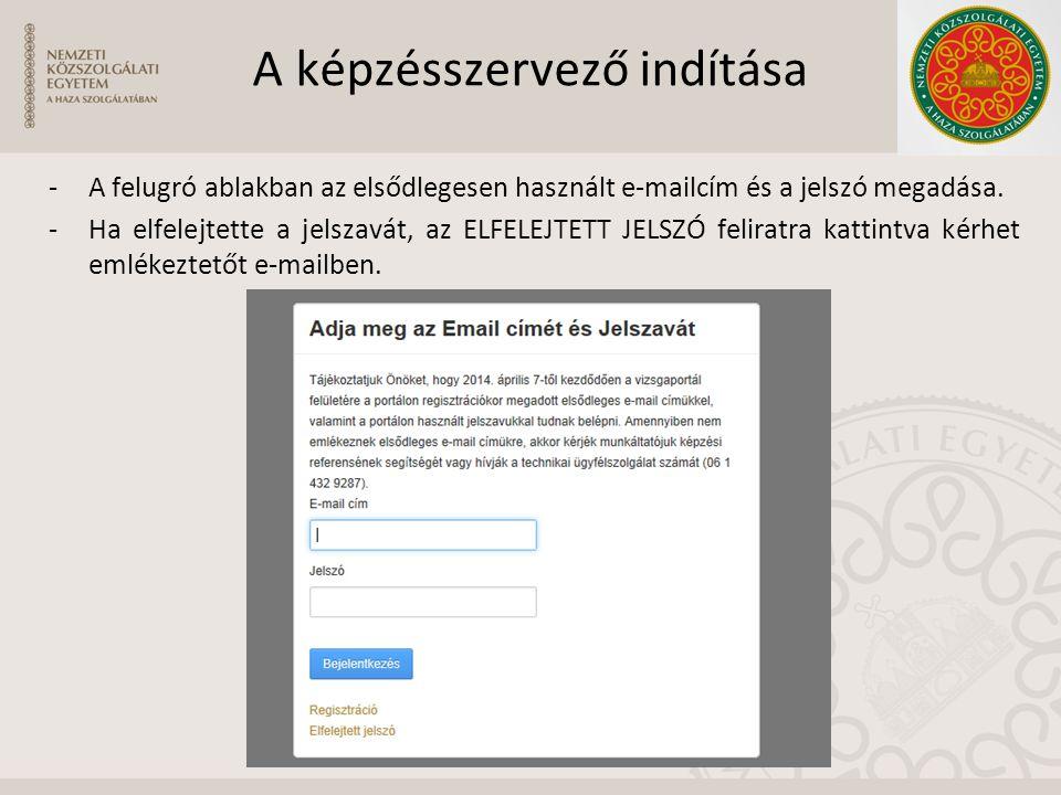 A képzésszervező indítása -A felugró ablakban az elsődlegesen használt e-mailcím és a jelszó megadása. -Ha elfelejtette a jelszavát, az ELFELEJTETT JE