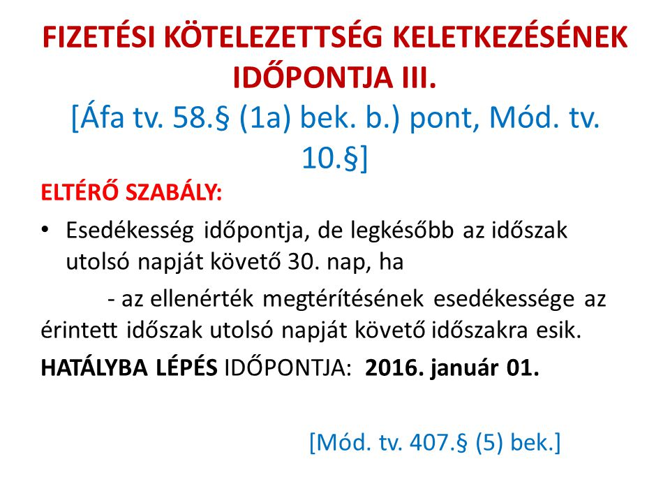 FIZETÉSI KÖTELEZETTSÉG KELETKEZÉSÉNEK IDŐPONTJA III.