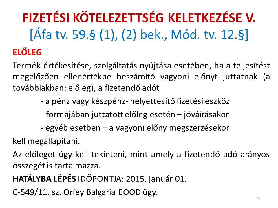FIZETÉSI KÖTELEZETTSÉG KELETKEZÉSE V.[Áfa tv. 59.§ (1), (2) bek., Mód.