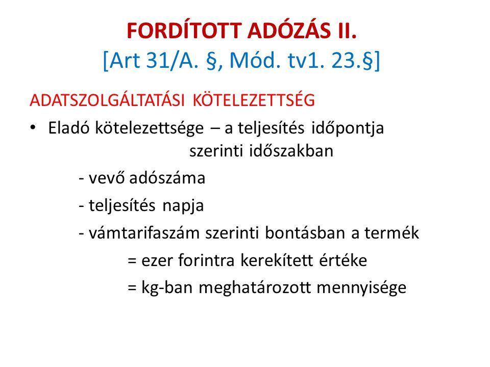 FORDÍTOTT ADÓZÁS II. [Art 31/A. §, Mód. tv1. 23.§] ADATSZOLGÁLTATÁSI KÖTELEZETTSÉG Eladó kötelezettsége – a teljesítés időpontja szerinti időszakban -