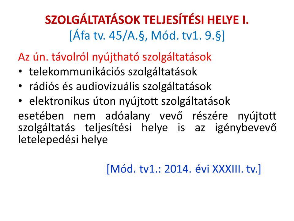 SZOLGÁLTATÁSOK TELJESÍTÉSI HELYE I.[Áfa tv. 45/A.§, Mód.