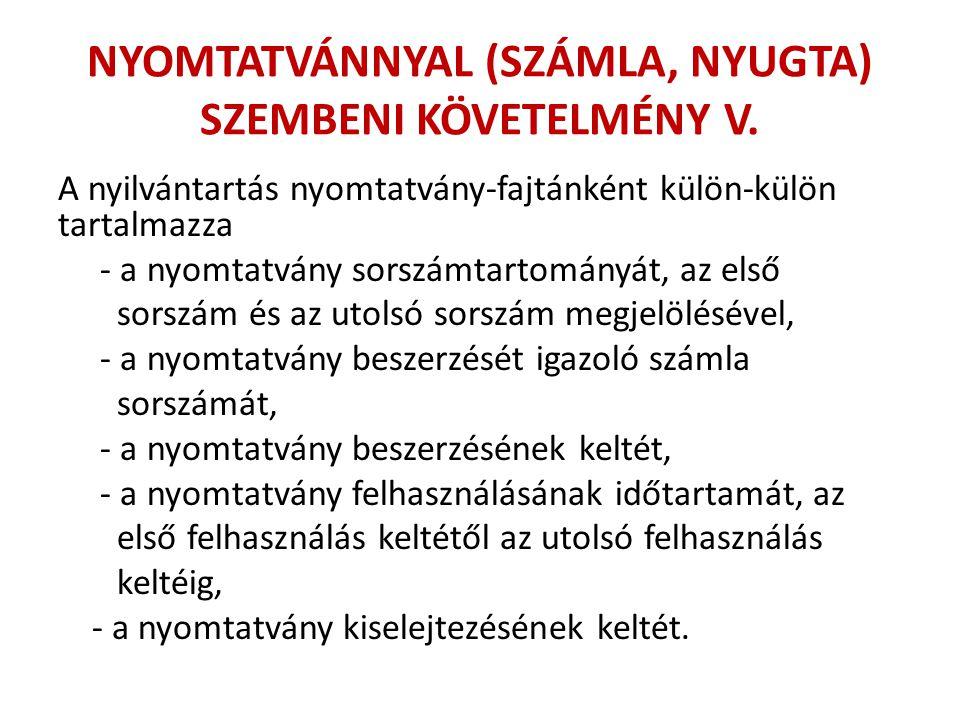 NYOMTATVÁNNYAL (SZÁMLA, NYUGTA) SZEMBENI KÖVETELMÉNY V.