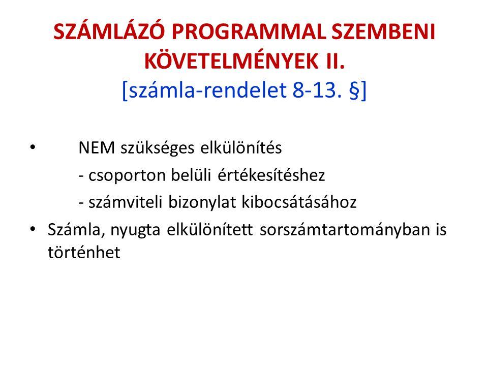 SZÁMLÁZÓ PROGRAMMAL SZEMBENI KÖVETELMÉNYEK II. [számla-rendelet 8-13. §] NEM szükséges elkülönítés - csoporton belüli értékesítéshez - számviteli bizo