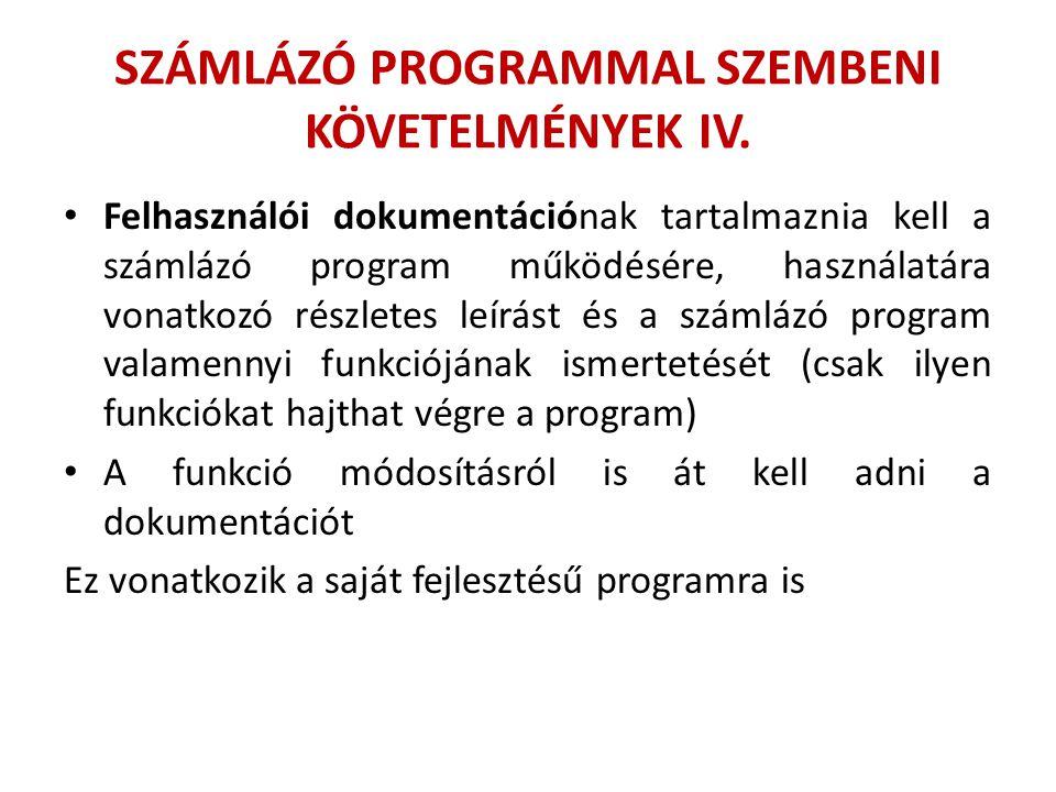 SZÁMLÁZÓ PROGRAMMAL SZEMBENI KÖVETELMÉNYEK IV. Felhasználói dokumentációnak tartalmaznia kell a számlázó program működésére, használatára vonatkozó ré