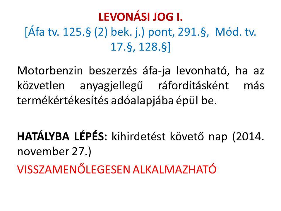 LEVONÁSI JOG I.[Áfa tv. 125.§ (2) bek. j.) pont, 291.§, Mód.